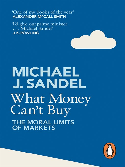 What Money Can't Buy (eBook): The Moral Limits of Markets