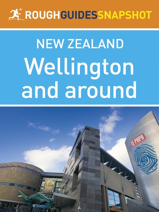 Wellington and around Rough Guides Snapshot New Zealand (includes the Miramar Peninsula and Zealandia) (eBook)