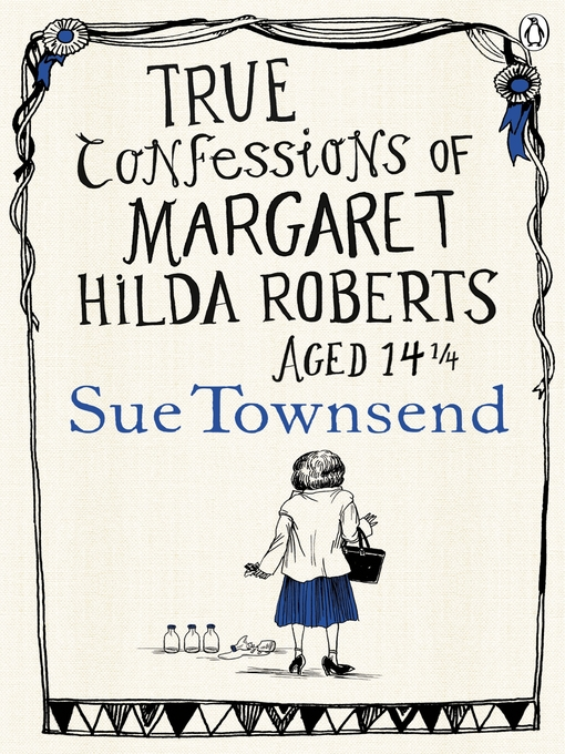 True Confessions of Margaret Hilda Roberts Aged 14 ¼ (eBook)