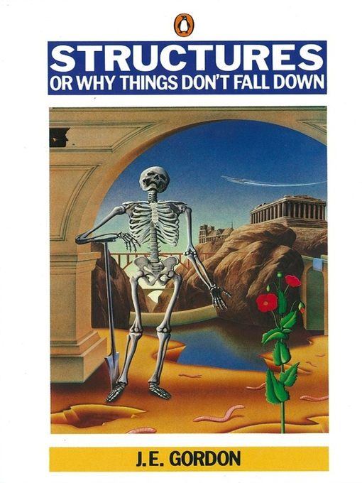 Structures: Or Why Things Don't Fall Down (eBook)
