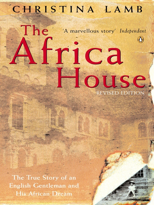 The Africa House (eBook): The True Story of an English Gentleman and His African Dream