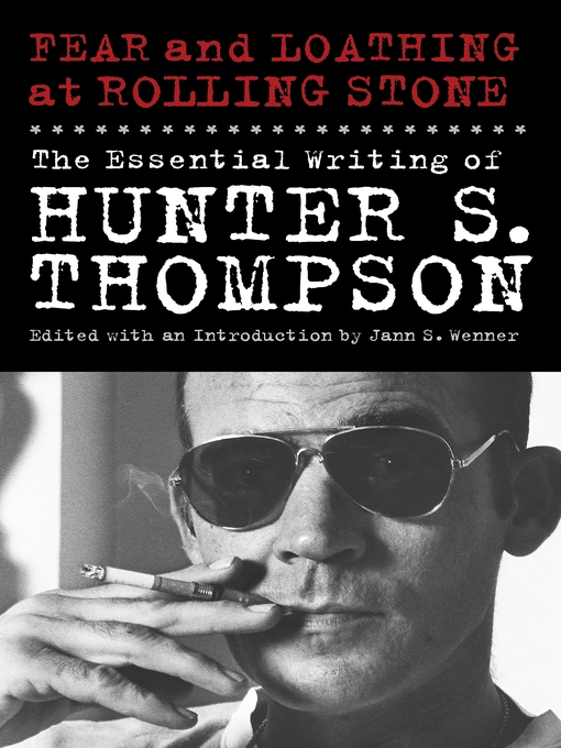 Fear and Loathing at Rolling Stone (eBook): The Essential Writing of Hunter S. Thompson