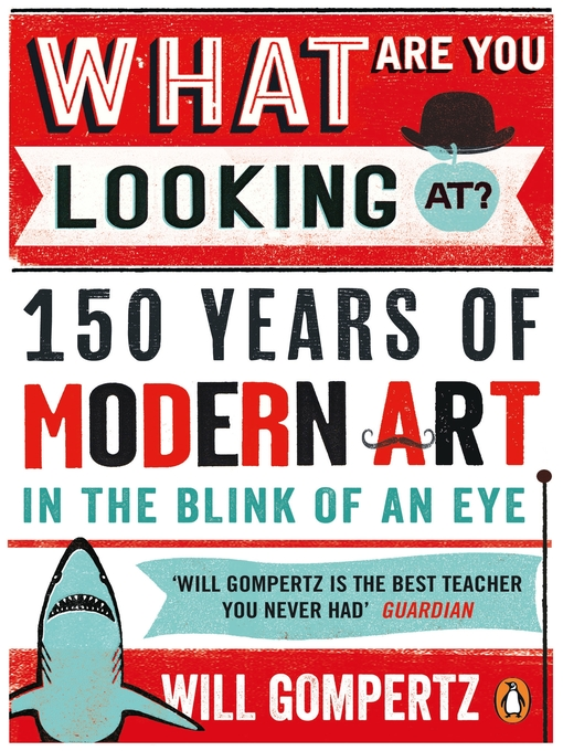 What Are You Looking At? (eBook): 150 Years of Modern Art in the Blink of an Eye