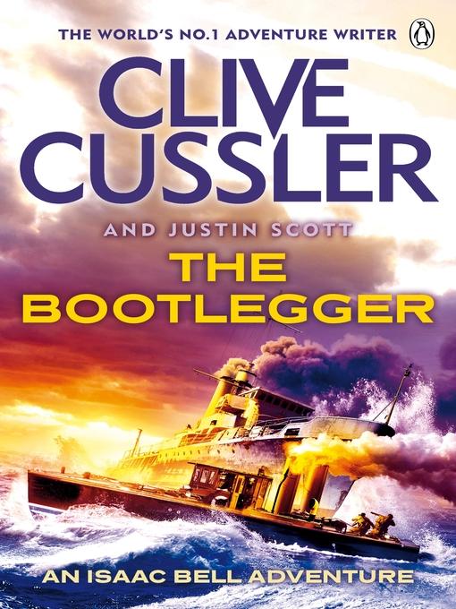 The Bootlegger: Isaac Bell Series, Book 7 - Isaac Bell (eBook)