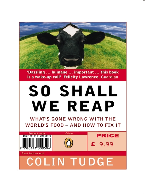 So Shall We Reap: What's Gone Wrong with the World's Food--and How to Fix it (eBook)