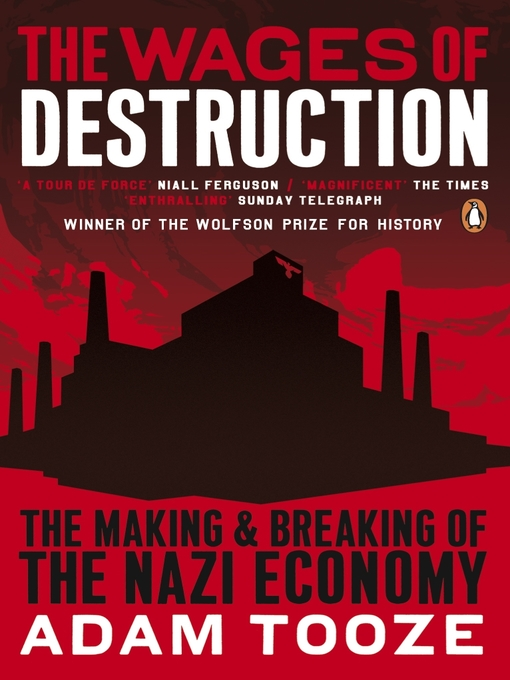 The Wages of Destruction (eBook): The Making and Breaking of the Nazi Economy