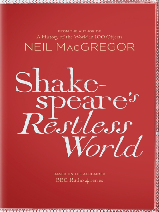 Shakespeare's Restless World (eBook): An Unexpected History in Twenty Objects