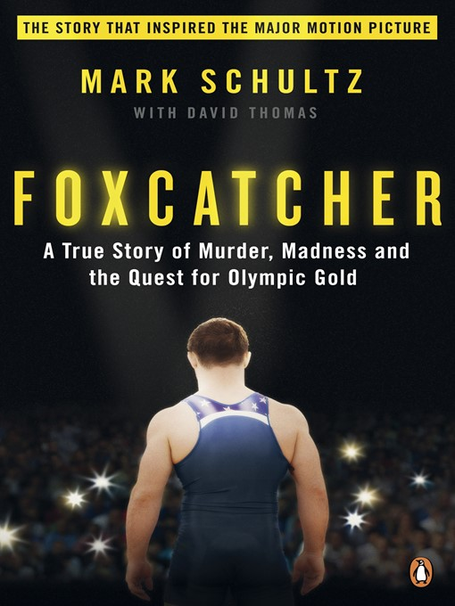 Foxcatcher (eBook): A True Story of Murder, Madness, and the Quest for Olympic Gold