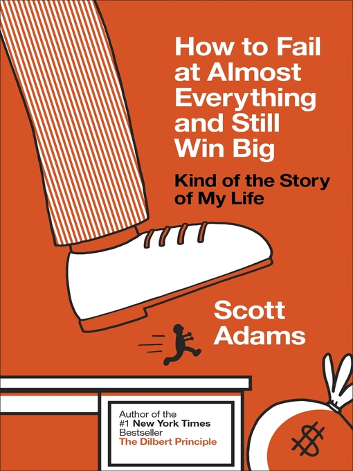 How to Fail at Almost Everything and Still Win Big (eBook): Kind of the Story of My Life