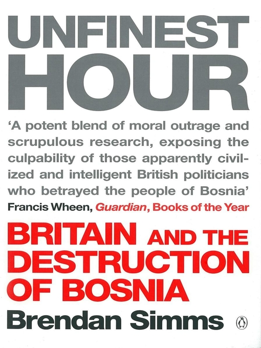 Unfinest Hour: Britain and the Destruction of Bosnia (eBook)