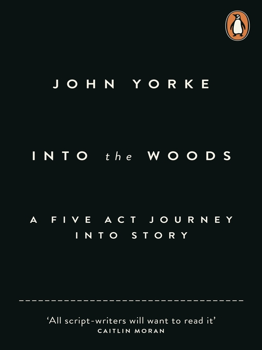 Into the Woods (eBook): How Stories Work and Why We Tell Them