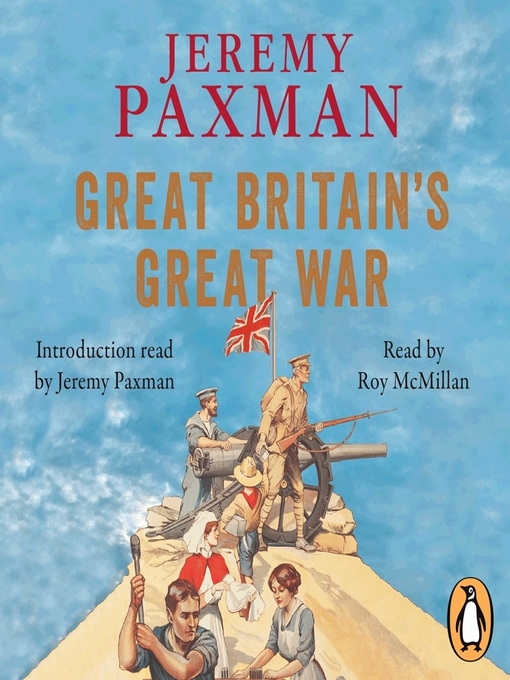 Great Britain's Great War (MP3): A Sympathetic History of Our Gravest Folly