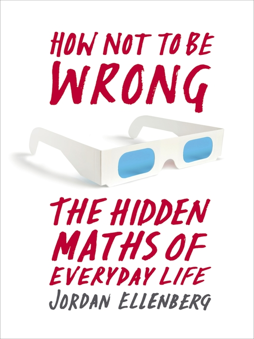 How Not to be Wrong: The Hidden Maths of Everyday Life (eBook)