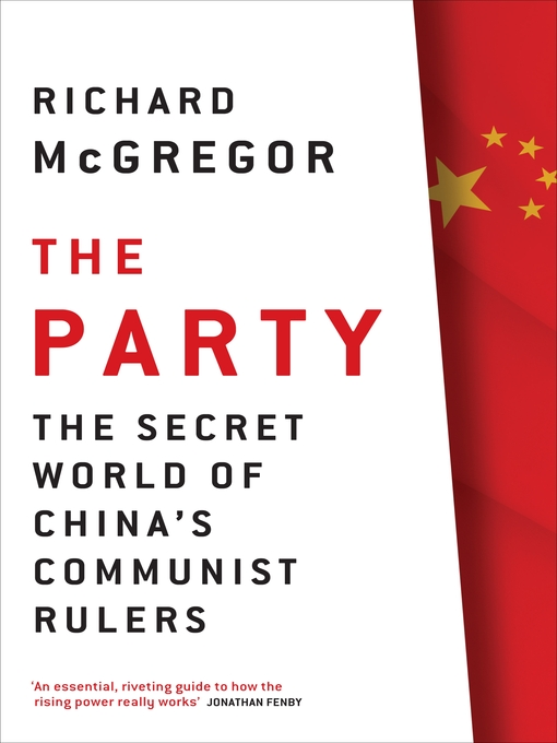 The Party (eBook): The Secret World of China's Communist Rulers