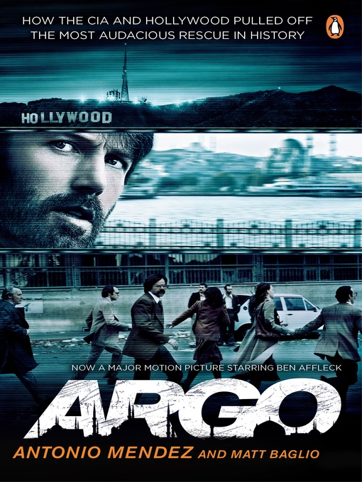 Argo (eBook): How the CIA and Hollywood Pulled Off the Most Audacious Rescue in History