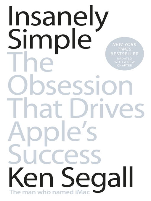 Insanely Simple (eBook): The Obsession That Drives Apple's Success