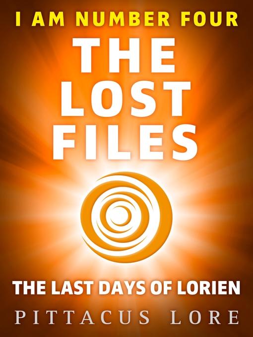 The Last Days of Lorien (eBook): Lorien Legacies: The Lost Files Series, Book 5
