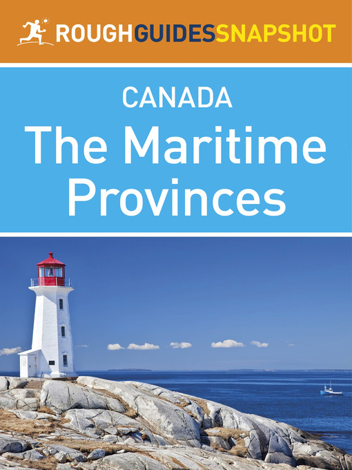 The Maritime Provinces Rough Guides Snapshot Canada (includes Nova Scotia, Cape Breton Island, New Brunswick and Prince Edward Island) (eBook)