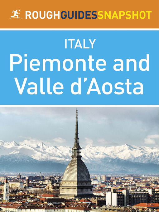 Piemonte and Valle d'Aosta Rough Guides Snapshot Italy (eBook): Includes Turin, Alba, Asti, Aosta and the Gran Paradiso National Park