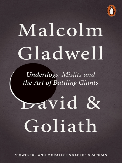 David and Goliath: Underdogs, Misfits and the Art of Battling Giants (eBook)