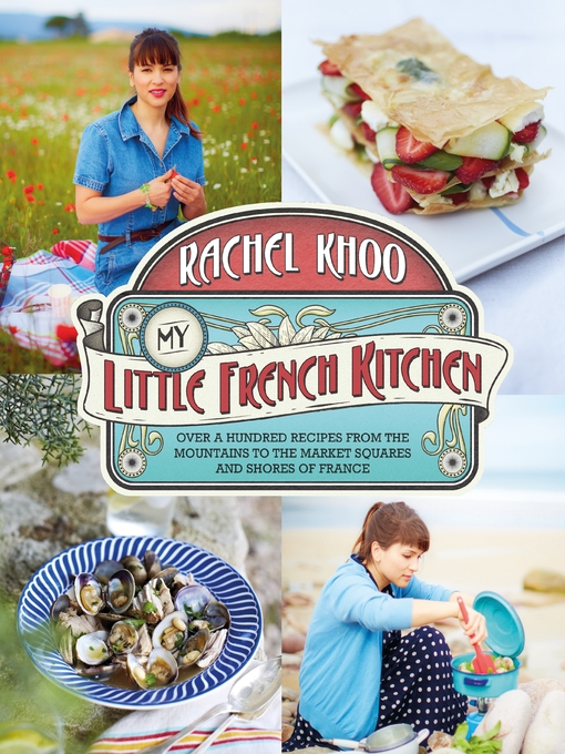 My Little French Kitchen: Over 100 Recipes from the Mountains, Market Squares and Shores of France (eBook)