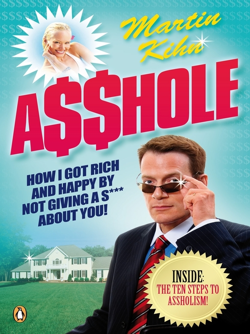 Asshole (eBook): How I Got Rich & Happy by Not Giving a @!?<li> About You