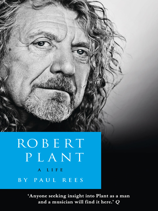 Robert Plant: A Life: The Biography (eBook)