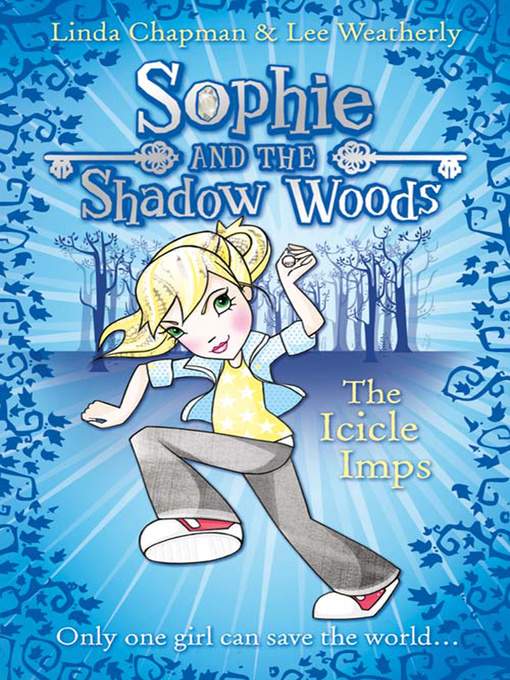 The Icicle Imps Sophie and the Shadow Woods Series, Book 5