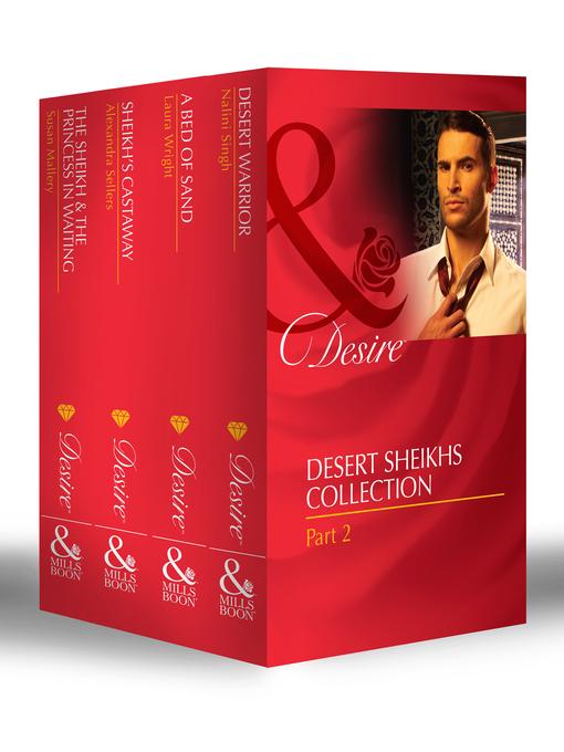Desert Sheikhs Collection: Part 2: Desert Warrior / A Bed of Sand / Sheikh's Castaway / The Sheikh & the Princess in Waiting (eBook)