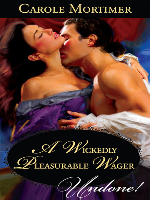 A Wickedly Pleasurable Wager - Historical Undone (eBook)