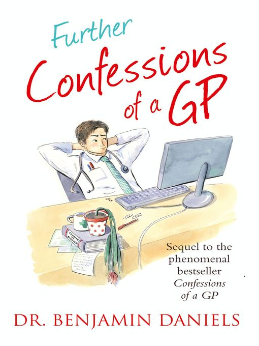 Further Confessions of a GP (The Confessions Series) (eBook)