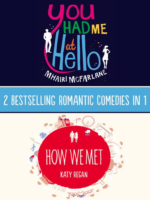 You Had Me At Hello, How We Met: 2 Bestselling Romantic Comedies in 1 (eBook)