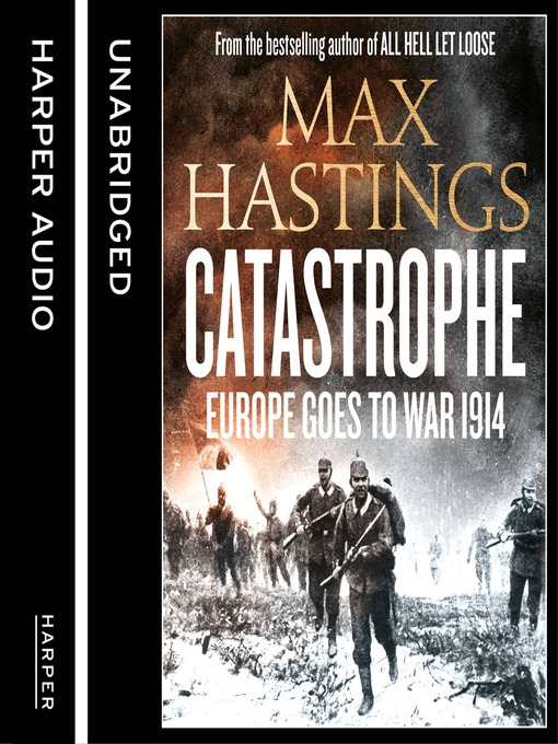 Catastrophe: Volume Two: Europe Goes to War 1914 (MP3)