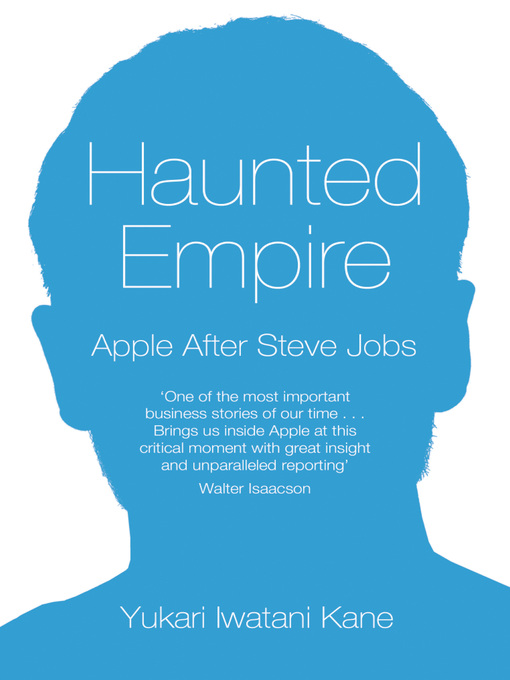 Haunted Empire (eBook): Apple After Steve Jobs