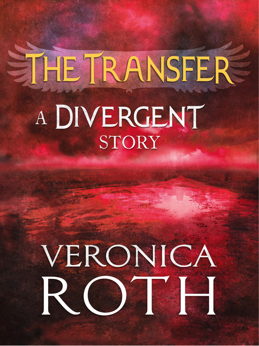 The Transfer (eBook): A Divergent Story