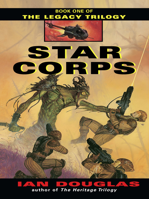 Star Corps: The Legacy Trilogy, Book 1 - The Legacy Trilogy (eBook)