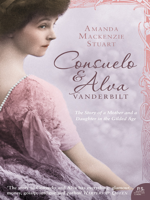 Consuelo and Alva Vanderbilt: The Story of a Mother and a Daughter in the 'Gilded Age' (Text Only) (eBook)