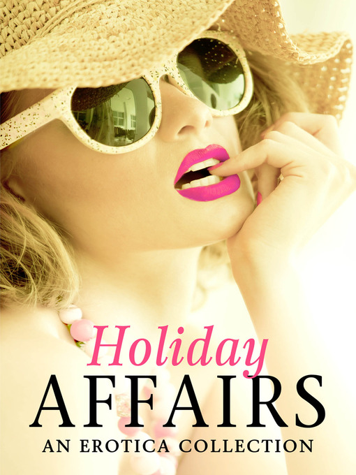 Holiday Affairs (eBook): An Erotica Collection