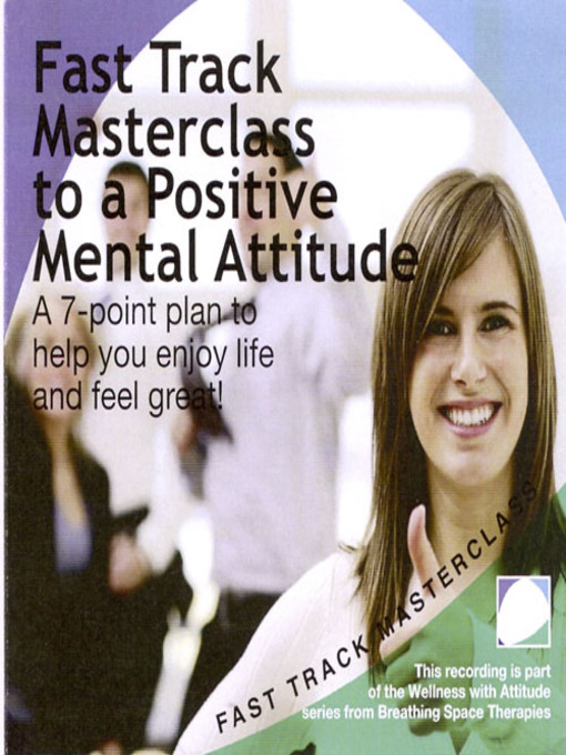 Fast track masterclass to a positive mental attitude (MP3)