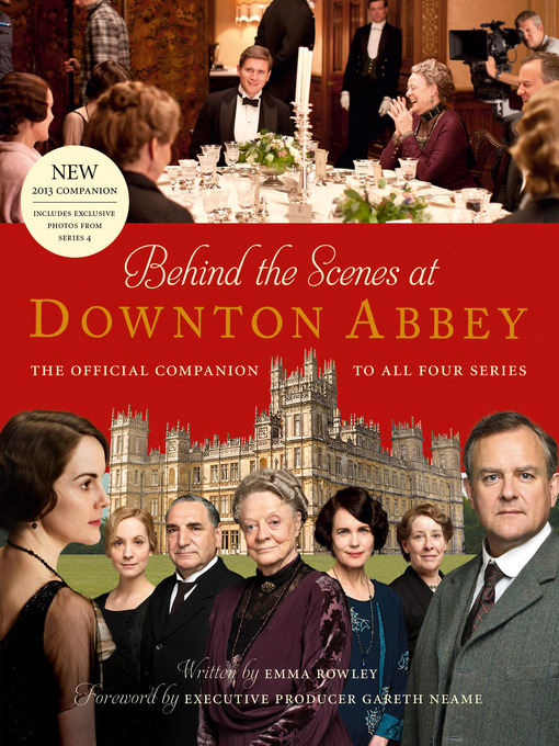 Behind the Scenes at Downton Abbey (eBook): The official companion to all four series