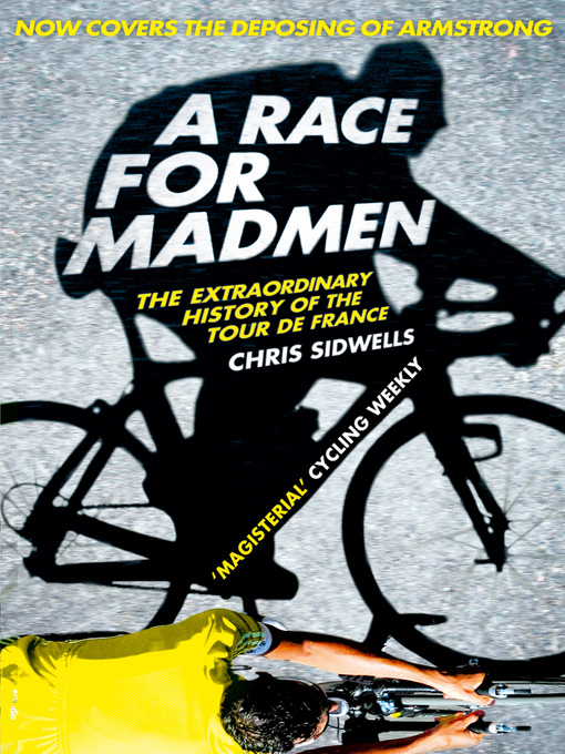 A Race for Madmen (eBook): A History of the Tour de France
