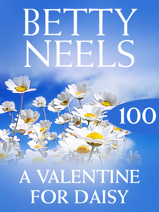A Valentine for Daisy: Betty Neels Collection, Book 100 - Betty Neels Collection (eBook)