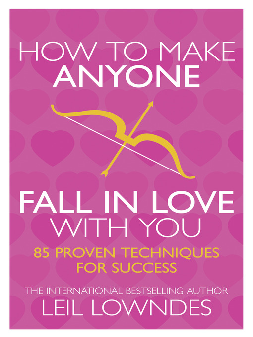 How to Make Anyone Fall in Love With You (eBook): 85 Proven Techniques for Success