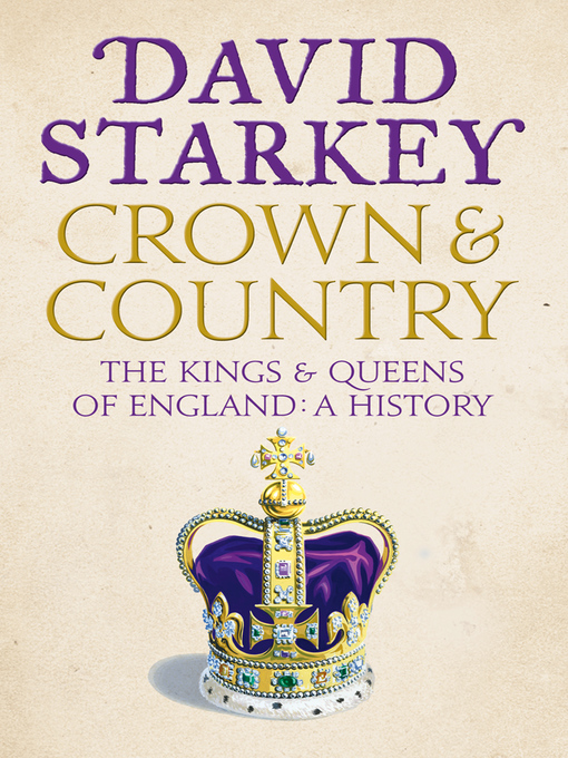 Crown and Country: A History of England Through the Monarchy (eBook)
