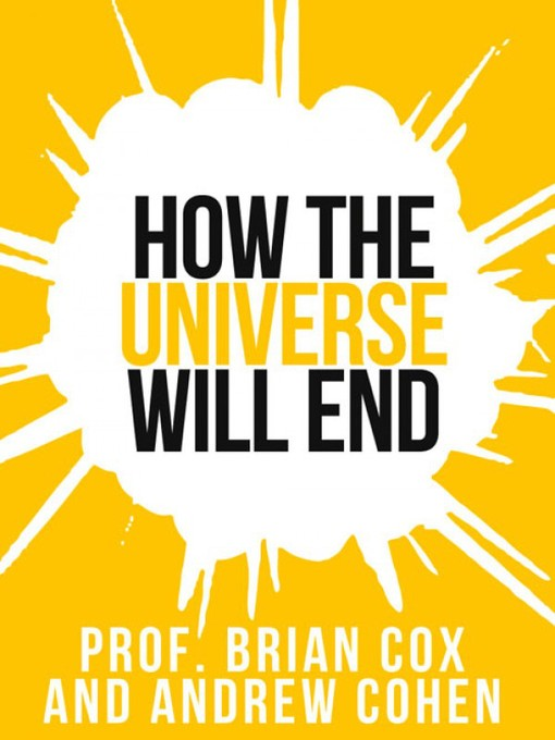 Prof. Brian Cox's How the Universe Will End (Collins Shorts, Book 1) (eBook)