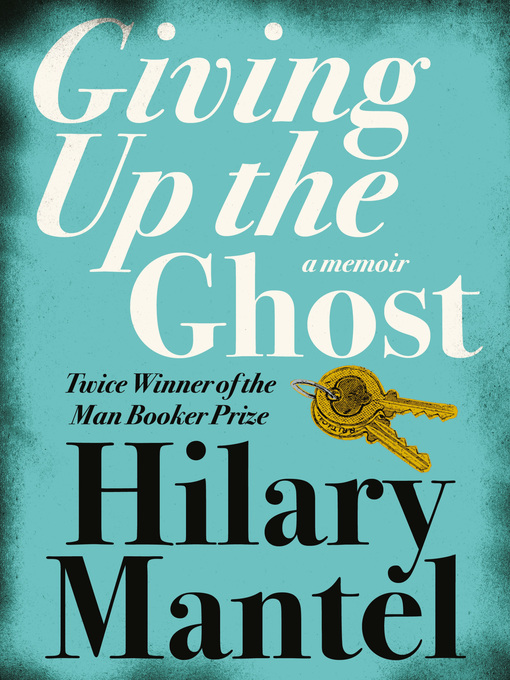 Giving up the Ghost (eBook): A memoir