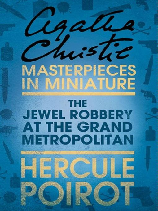 The Jewel Robbery at the Grand Metropolitan (eBook): A Hercule Poirot Short Story