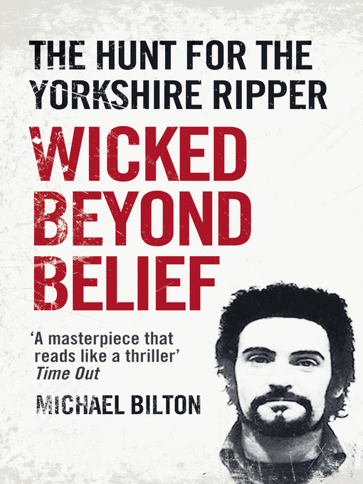 Wicked Beyond Belief (eBook): The Hunt for the Yorkshire Ripper (Text Only)