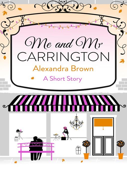 Me and Mr Carrington (eBook): A Short Story