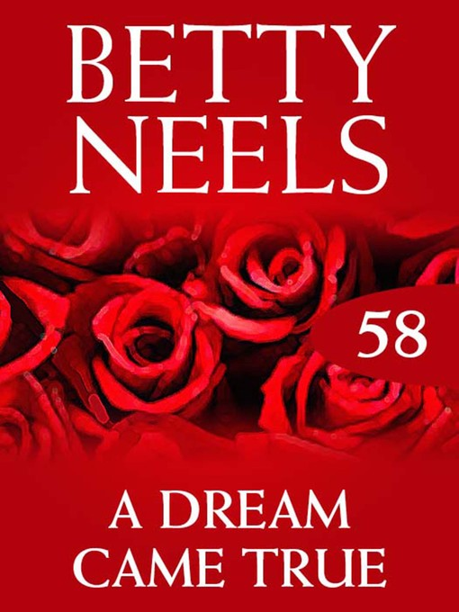 A Dream Came True: Betty Neels Collection, Book 58 - Betty Neels Collection (eBook)